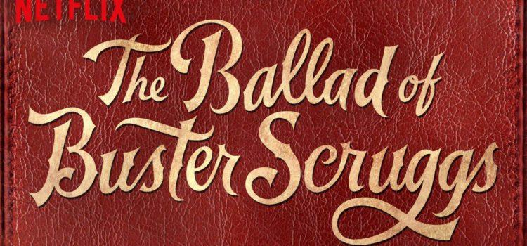 La Ballata di Buster Scruggs – Recensione film
