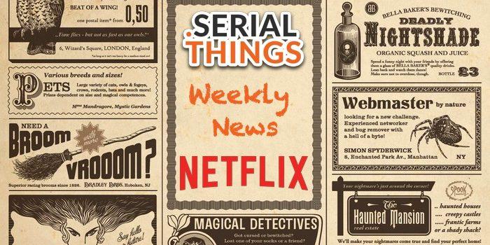 Serialthings Weekly News Netflix